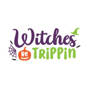 Witches be trippin' T-shirt Design
